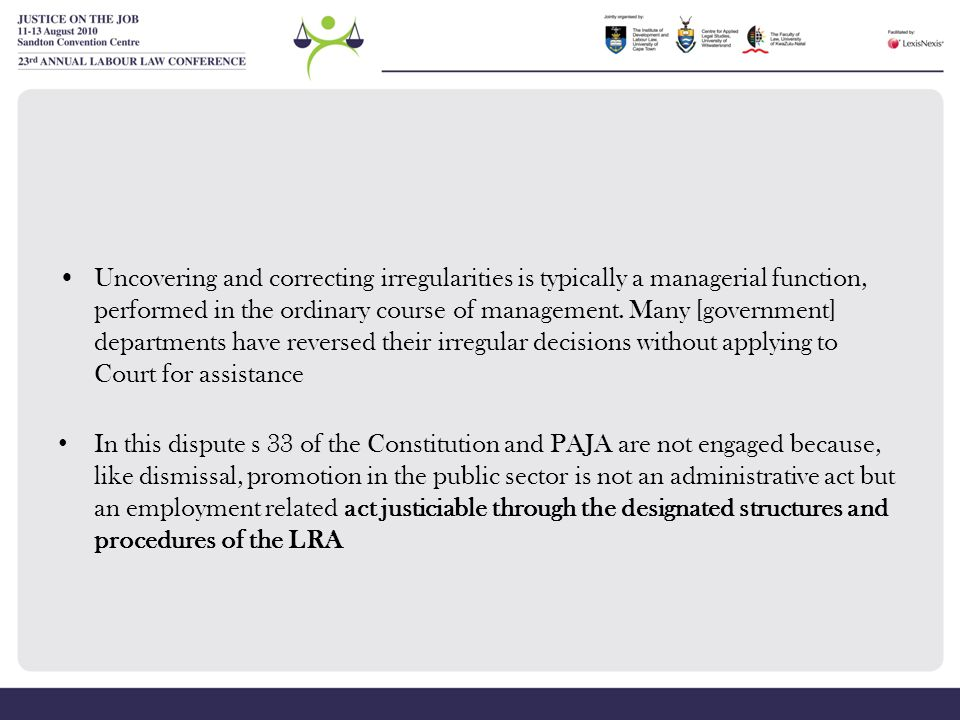 Uncovering and correcting irregularities is typically a managerial function, performed in the ordinary course of management. Many [government] departments have reversed their irregular decisions without applying to Court for assistance